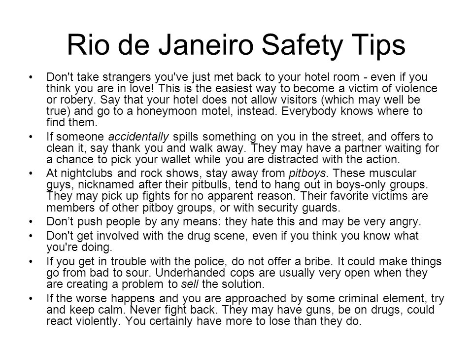 Rio de Janeiro Safety Tips Traffic in in Rio is very dangerous.