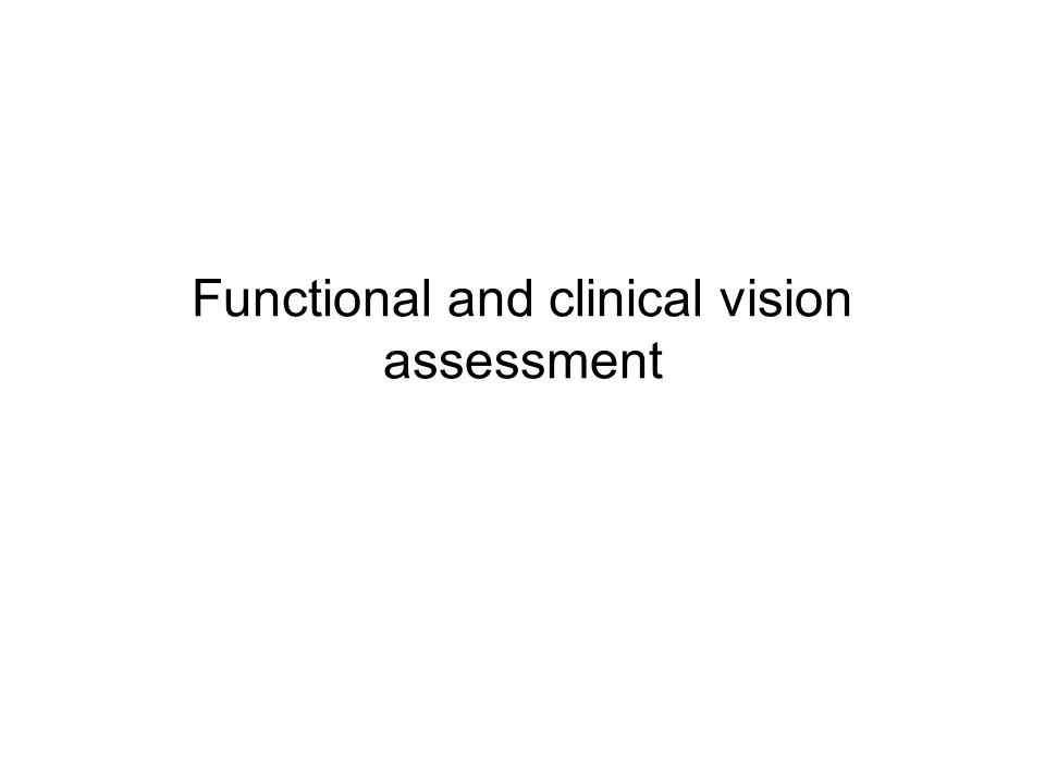 Functional and clinical vision assessment
