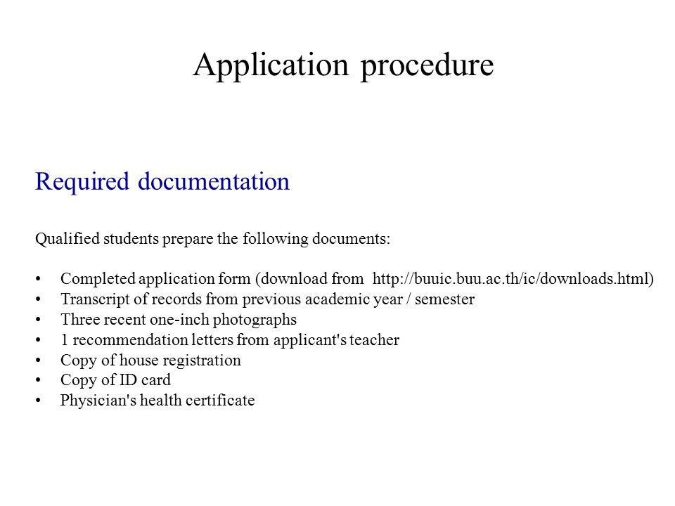 Required documentation Qualified students prepare the following documents: Completed application form (download from http://buuic.buu.ac.th/ic/downloa