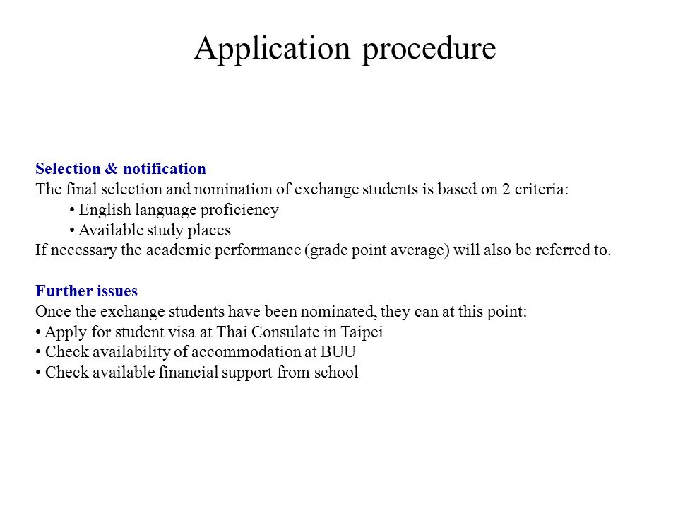 Selection & notification The final selection and nomination of exchange students is based on 2 criteria: English language proficiency Available study