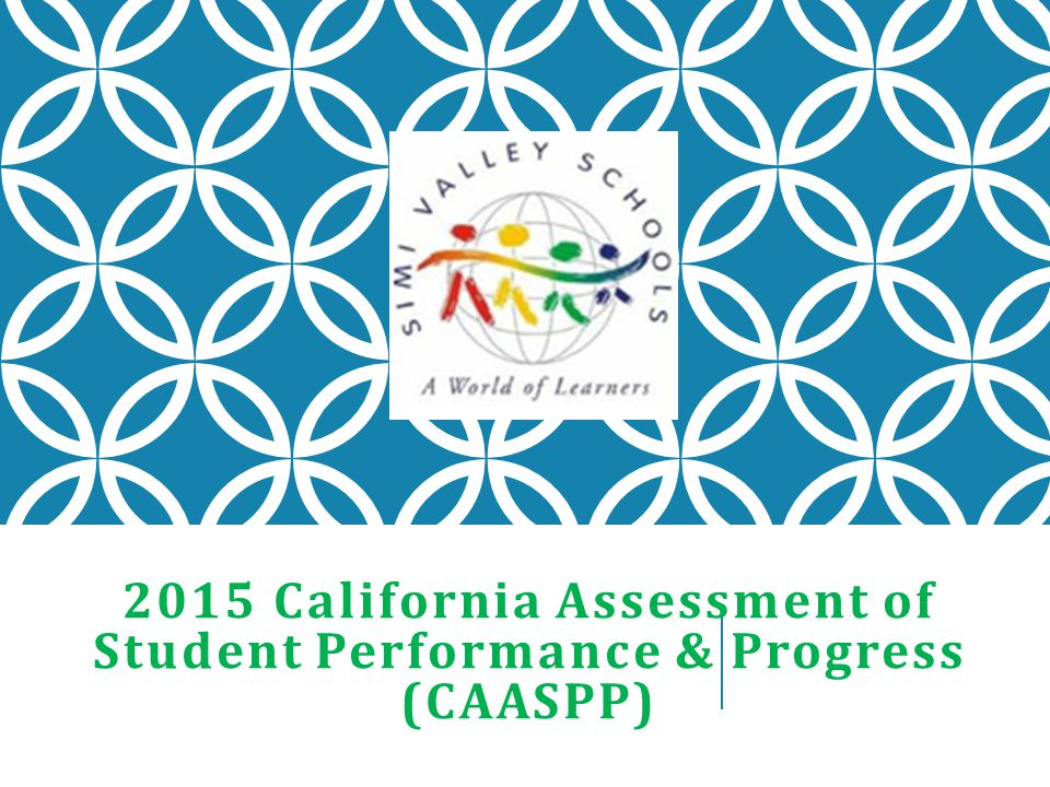 2015 California Assessment of Student Performance & Progress (CAASPP)
