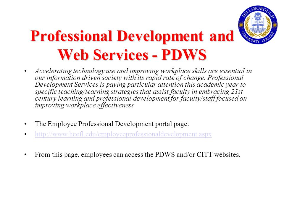 Professional Development and Web Services - PDWS Accelerating technology use and improving workplace skills are essential in our information driven society with its rapid rate of change.