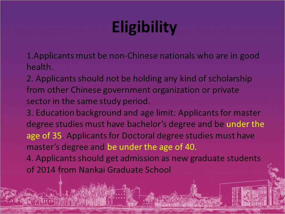 Eligibility 1.Applicants must be non-Chinese nationals who are in good health.