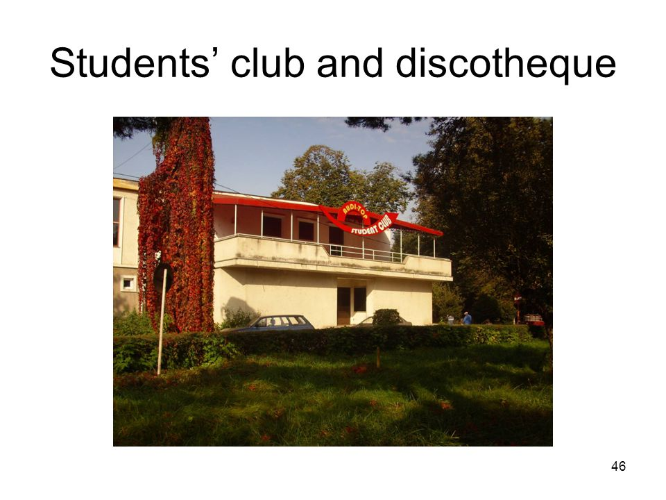46 Students' club and discotheque