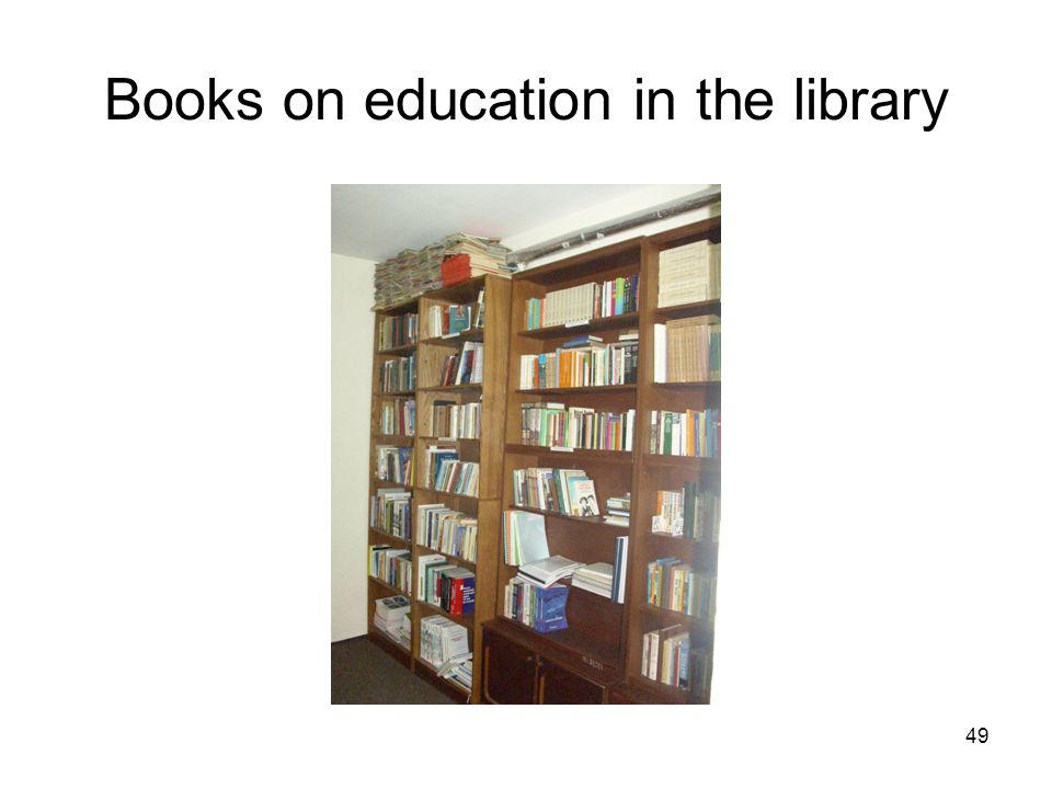 49 Books on education in the library