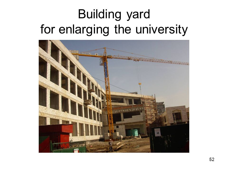 52 Building yard for enlarging the university