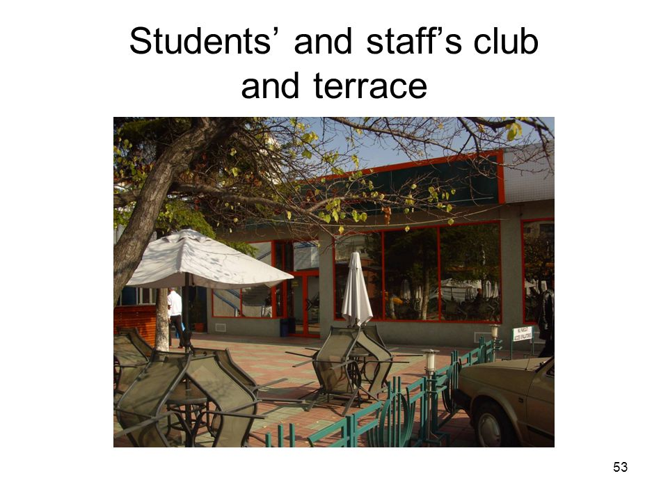 53 Students' and staff's club and terrace