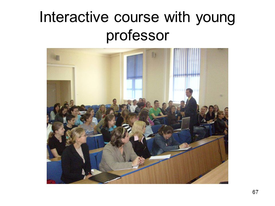 67 Interactive course with young professor