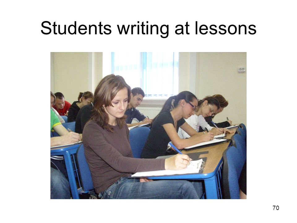 70 Students writing at lessons