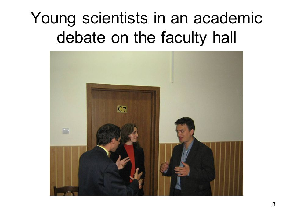 8 Young scientists in an academic debate on the faculty hall