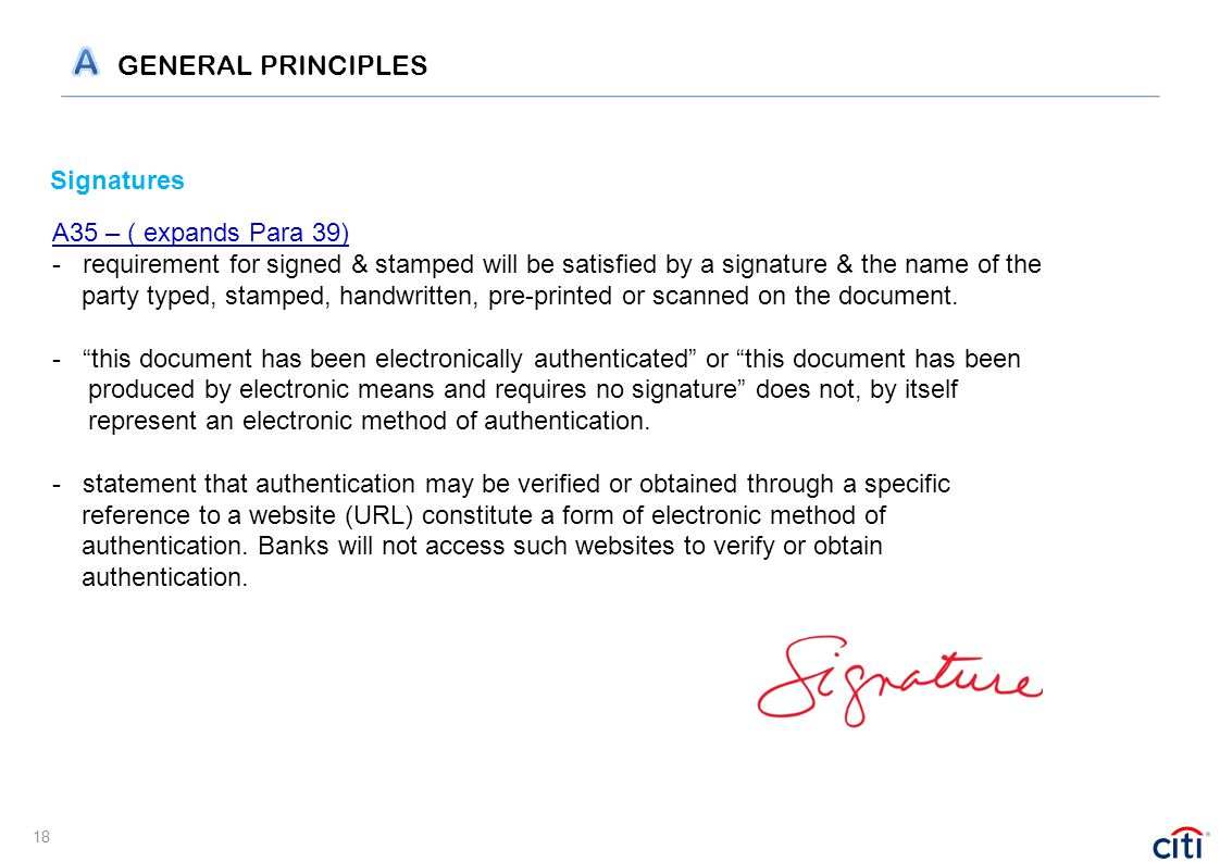 Signatures A35 – ( expands Para 39) - requirement for signed & stamped will be satisfied by a signature & the name of the party typed, stamped, handwr