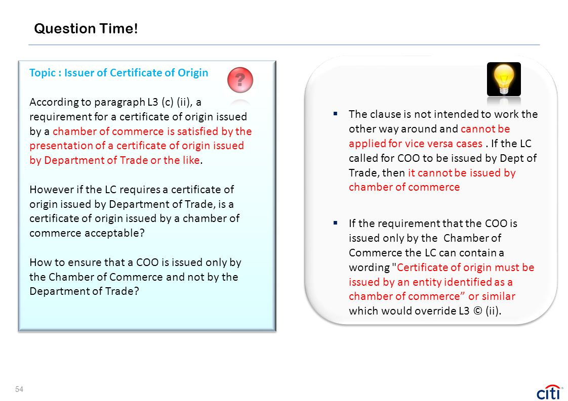 Topic : Issuer of Certificate of Origin According to paragraph L3 (c) (ii), a requirement for a certificate of origin issued by a chamber of commerce