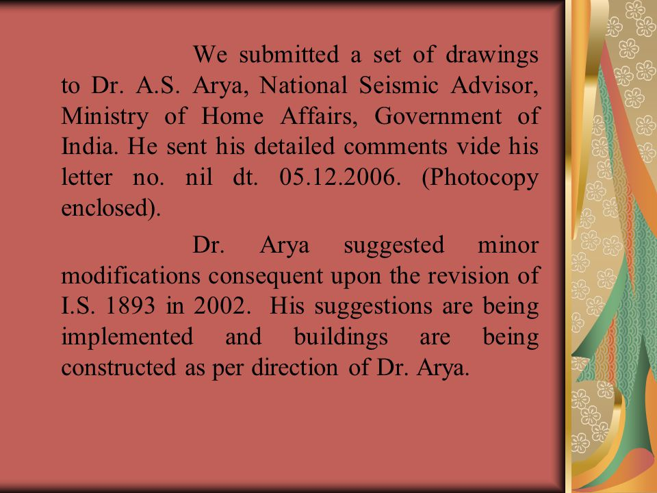We submitted a set of drawings to Dr. A.S.