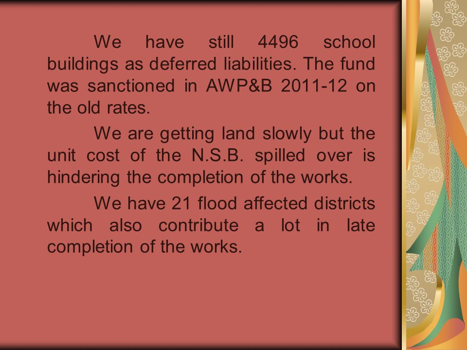 We have still 4496 school buildings as deferred liabilities.