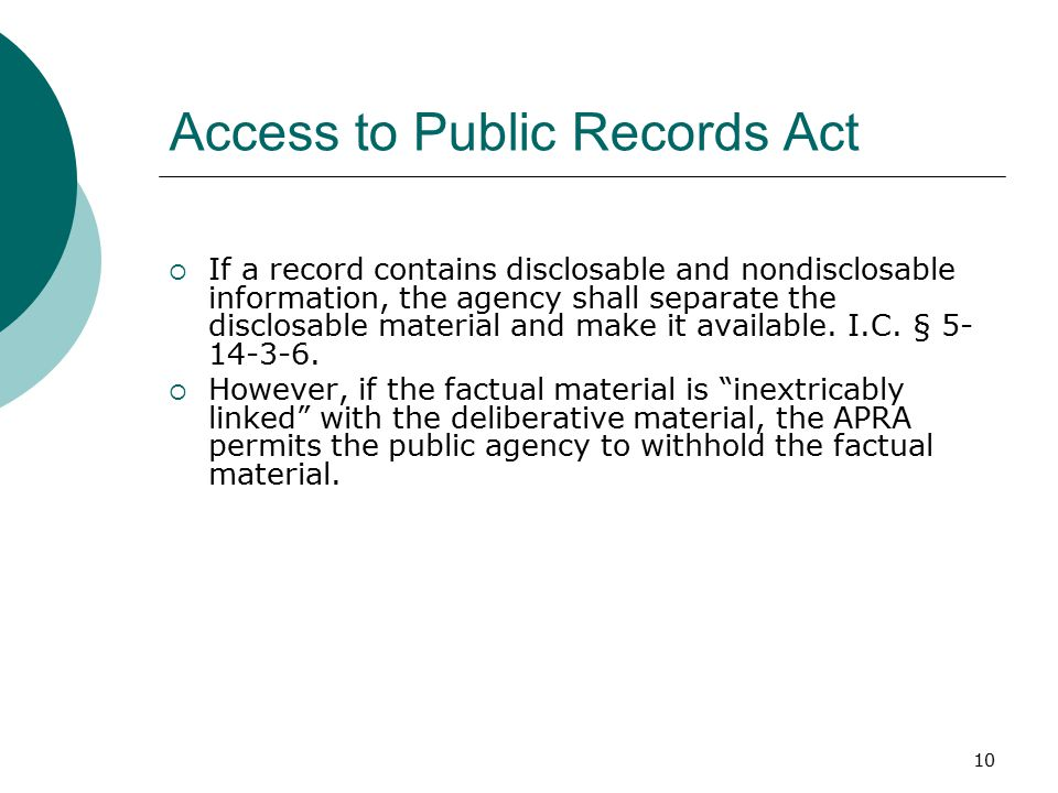 10 Access to Public Records Act  If a record contains disclosable and nondisclosable information, the agency shall separate the disclosable material and make it available.