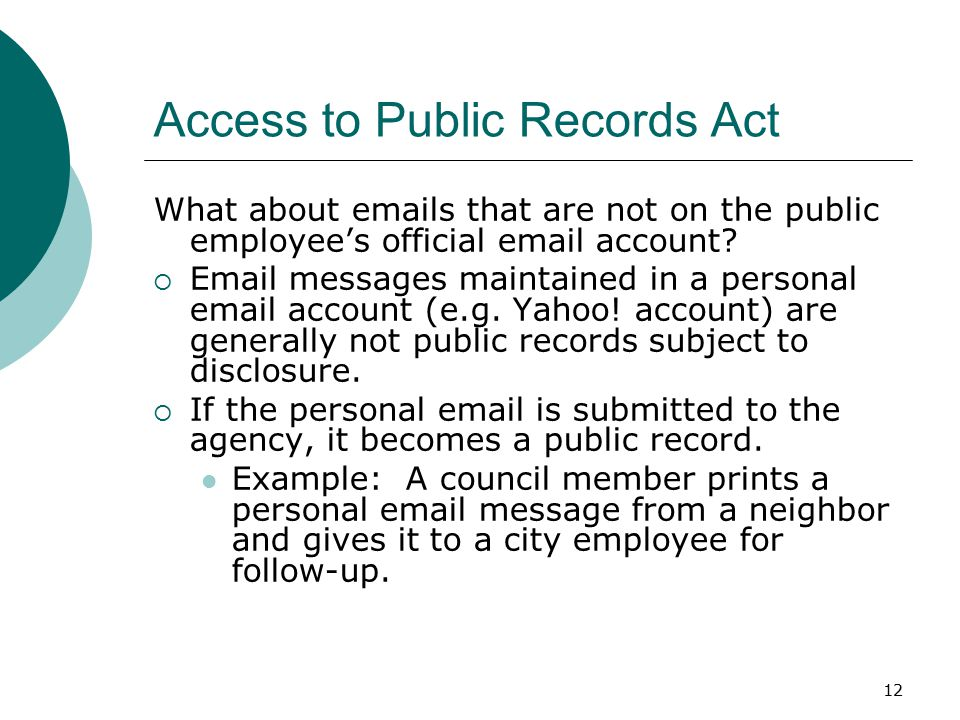12 Access to Public Records Act What about emails that are not on the public employee's official email account.