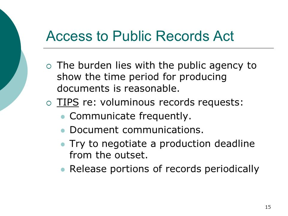 15 Access to Public Records Act  The burden lies with the public agency to show the time period for producing documents is reasonable.