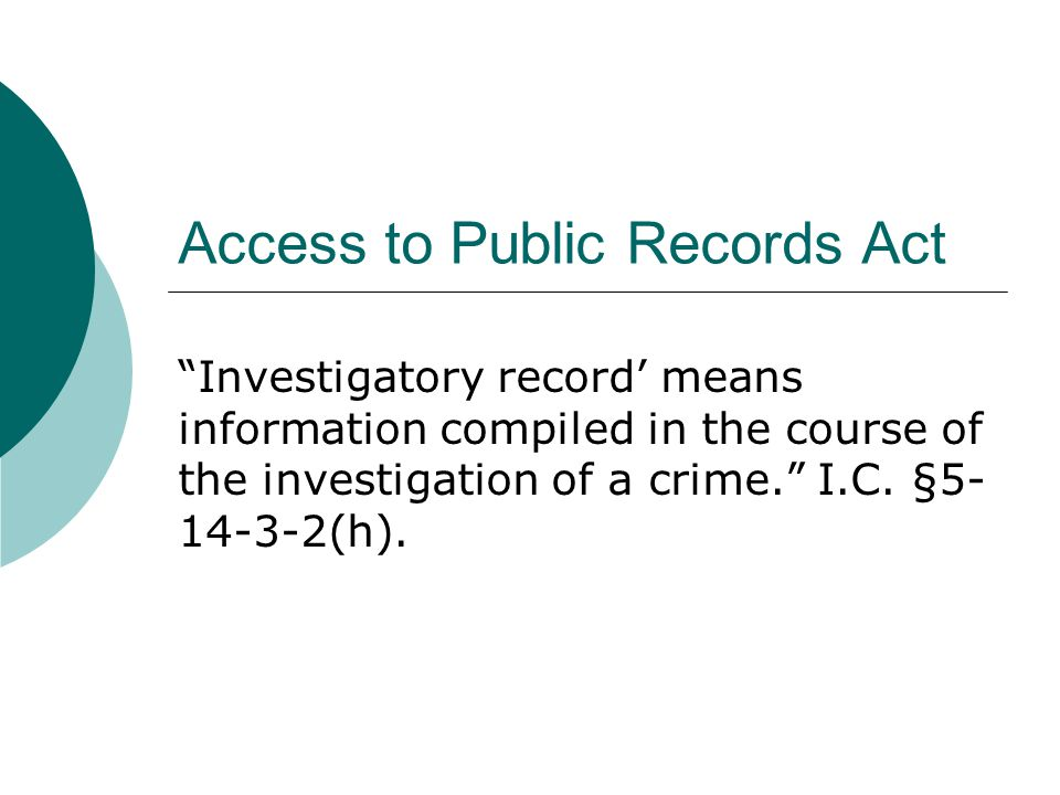 Access to Public Records Act Investigatory record' means information compiled in the course of the investigation of a crime. I.C.
