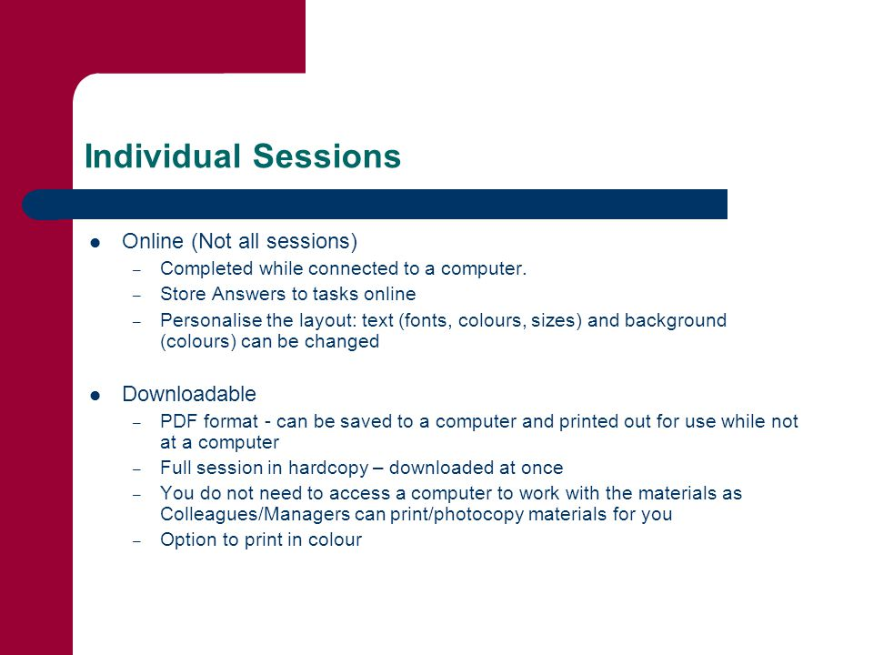 Individual Sessions Online (Not all sessions) – Completed while connected to a computer.