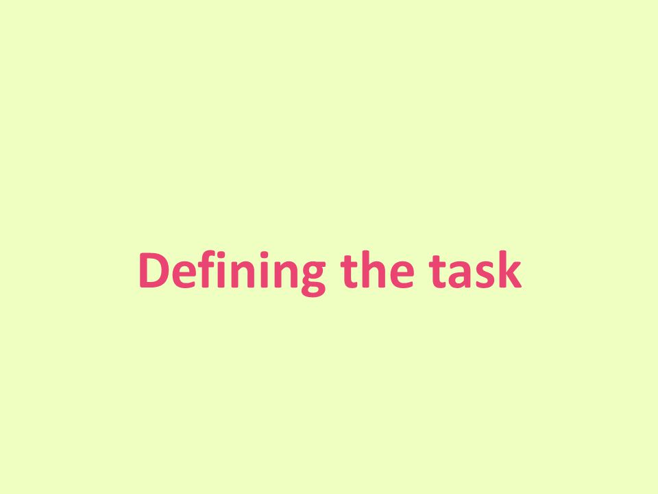 Defining the task