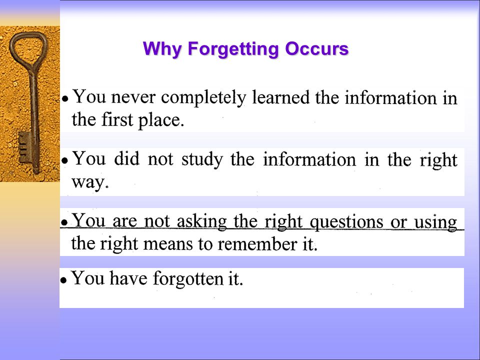 Why Forgetting Occurs