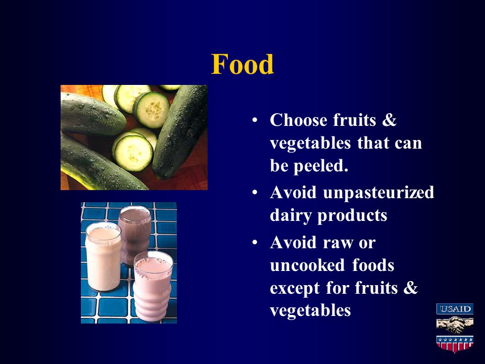 Food Choose fruits & vegetables that can be peeled.