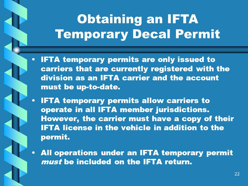 21 If an IFTA license and decals are not issued, you will need to obtain trip permits for each jurisdiction through which you plan to travel and you will need to contact each jurisdiction directly for information on obtaining these permits.