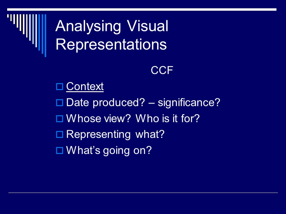 Analysing Visual Representations CCF  Context  Date produced.