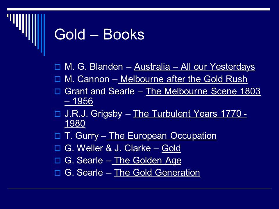 Gold – Books  M. G. Blanden – Australia – All our Yesterdays  M.