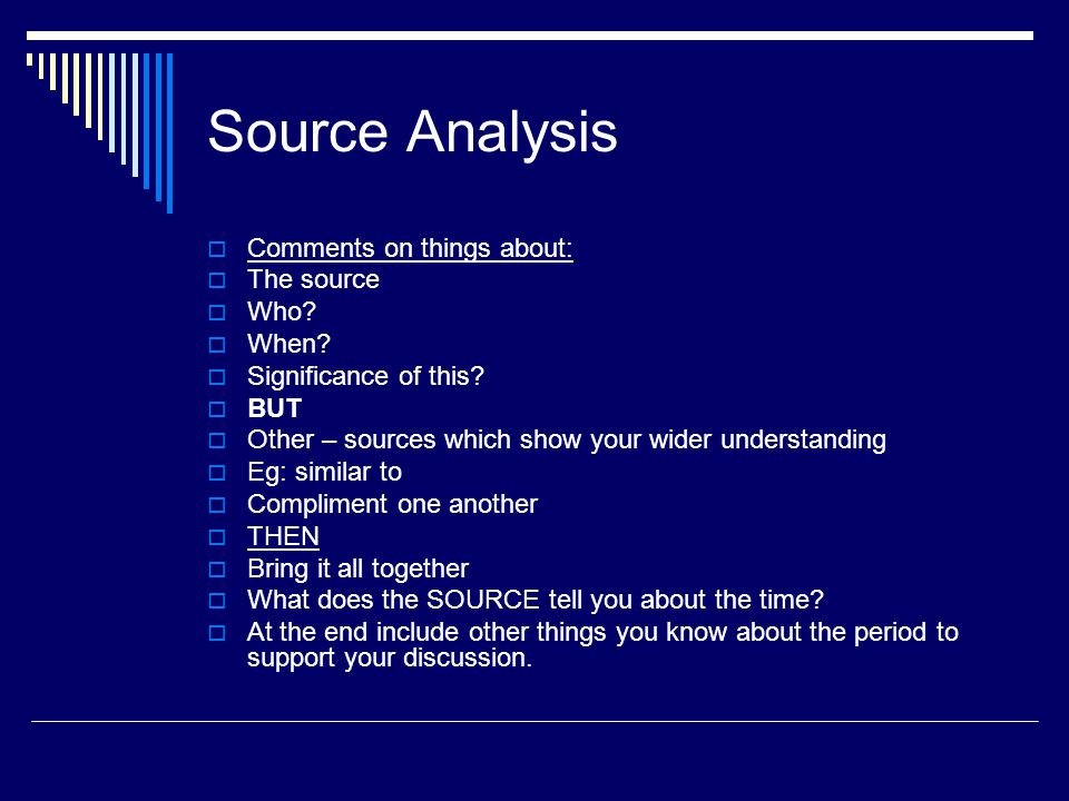 Source Analysis  Comments on things about:  The source  Who.