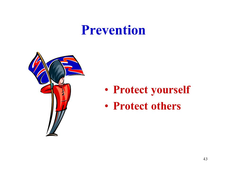 43 Prevention Protect yourself Protect others
