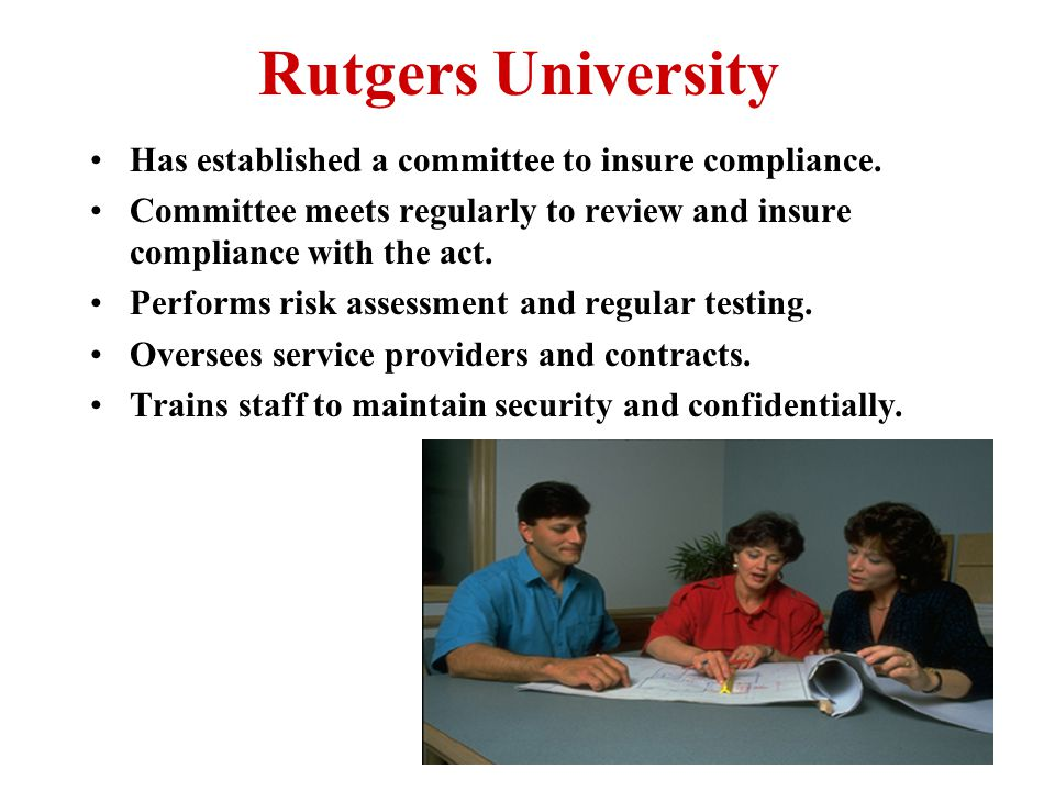 40 Potential Damages to Rutgers Reputation Violation of federal and state laws Fines Reparation costs Recovery costs Increased prevention costs Georgia Tech accidental release of credit card to the internet cost them over $1,000,000.