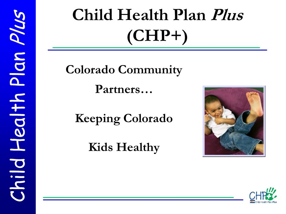 Child Health Plan Plus A certified agency must also: Complete an Certification Site Application also know as Certified Application Assistance Site Application, visit: Colorado.gov/cs/Satellite/HCPF/HCPF/1226307681414 Submit completed applications and all documentation to their local county within five business days.
