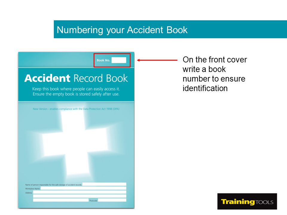 Numbering your Accident Book On the front cover write a book number to ensure identification