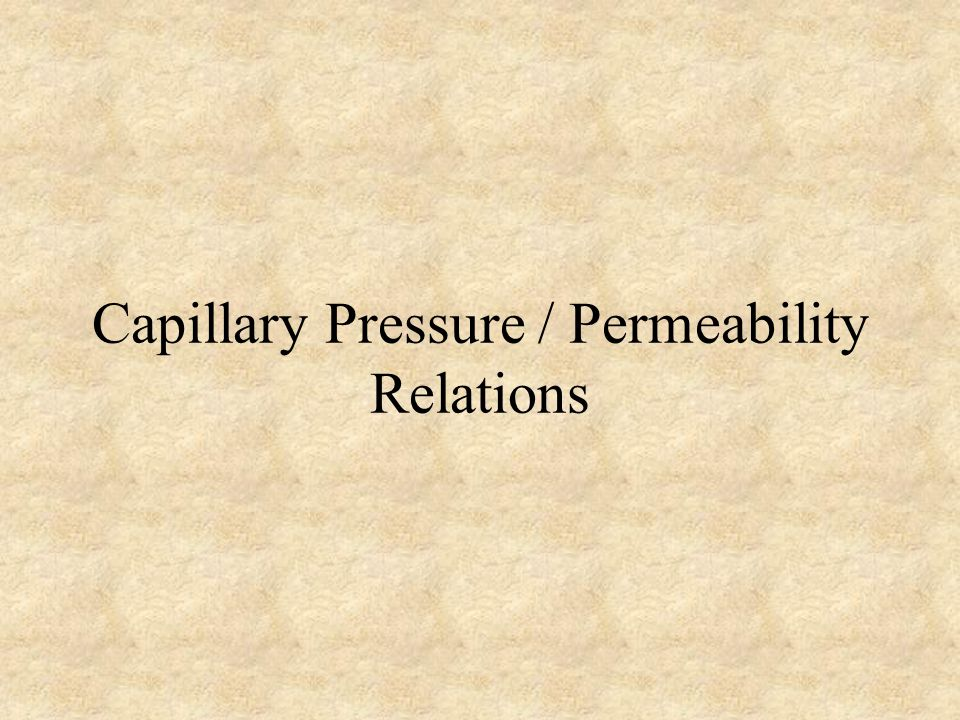 Capillary Pressure / Permeability Relations