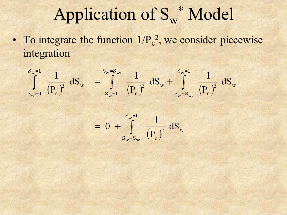 Application of S w * Model From our definition of S w * : Integral requires dS w : S w * model for P c :