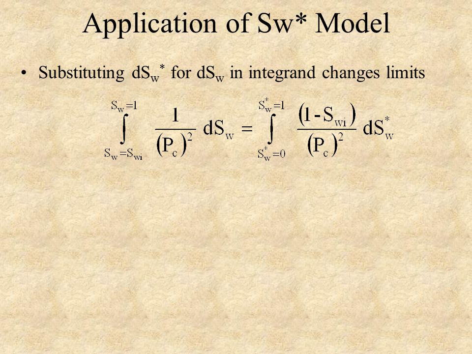 Application of Sw* Model Substituting dS w * for dS w in integrand changes limits
