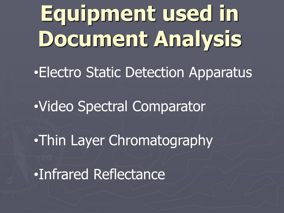 Equipment used in Document Analysis Electro Static Detection Apparatus Video Spectral Comparator Thin Layer Chromatography Infrared Reflectance