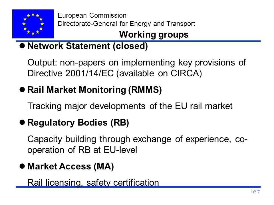 European Commission Directorate-General for Energy and Transport n° 7 Network Statement (closed)  Output: non-papers on implementing key provisions o
