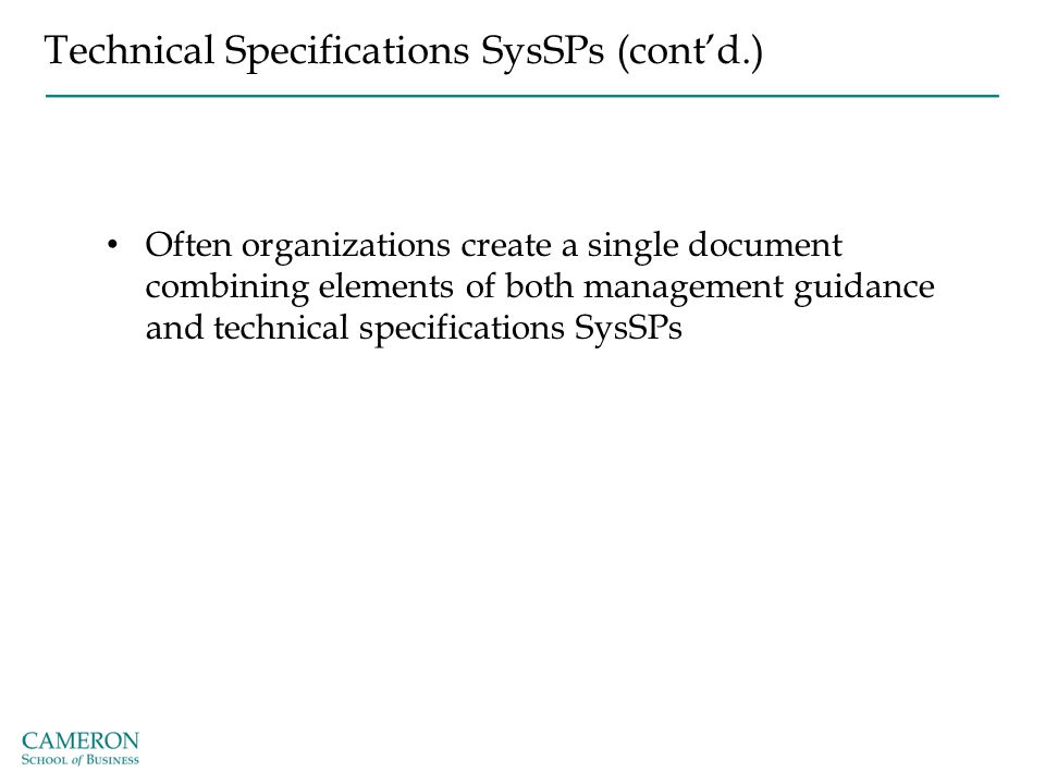 Technical Specifications SysSPs (cont'd.) Often organizations create a single document combining elements of both management guidance and technical sp