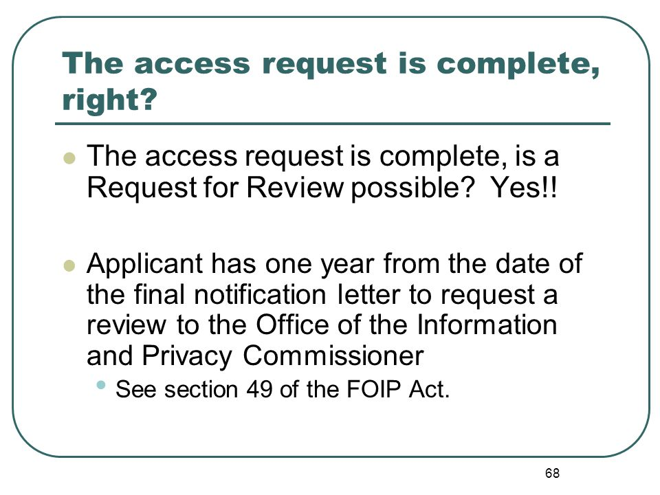 68 The access request is complete, right.