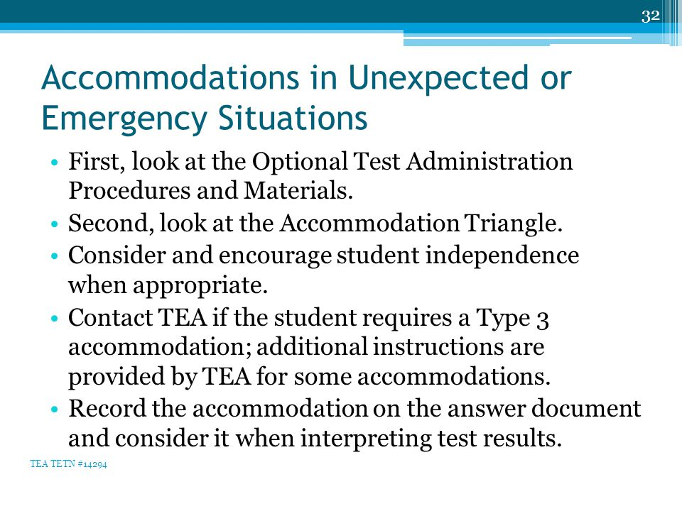 Accommodations in Unexpected or Emergency Situations First, look at the Optional Test Administration Procedures and Materials. Second, look at the Acc