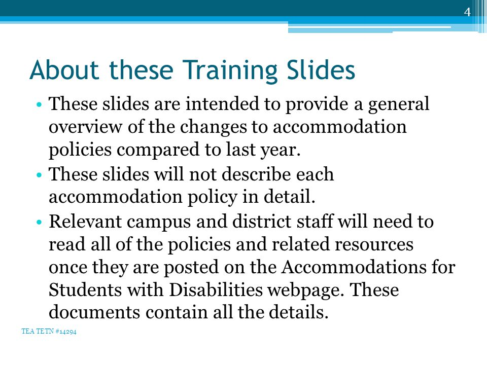 About these Training Slides These slides are intended to provide a general overview of the changes to accommodation policies compared to last year. Th