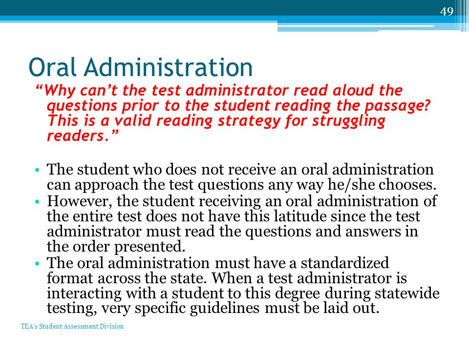 Oral Administration Why can't the test administrator read aloud the questions prior to the student reading the passage.