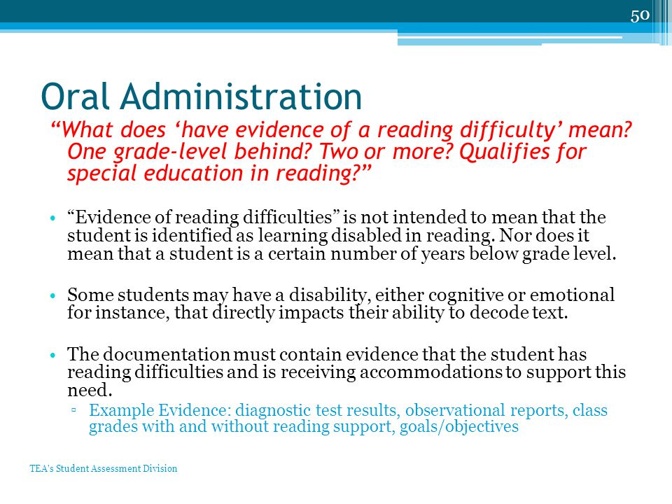 Oral Administration What does 'have evidence of a reading difficulty' mean.