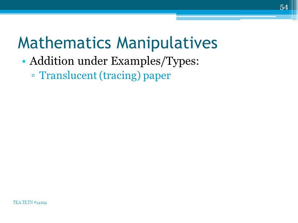 Mathematics Manipulatives Addition under Examples/Types: ▫Translucent (tracing) paper 54 TEA TETN #14294