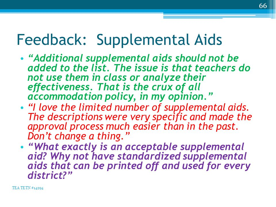 """Feedback: Supplemental Aids """"Additional supplemental aids should not be added to the list. The issue is that teachers do not use them in class or anal"""