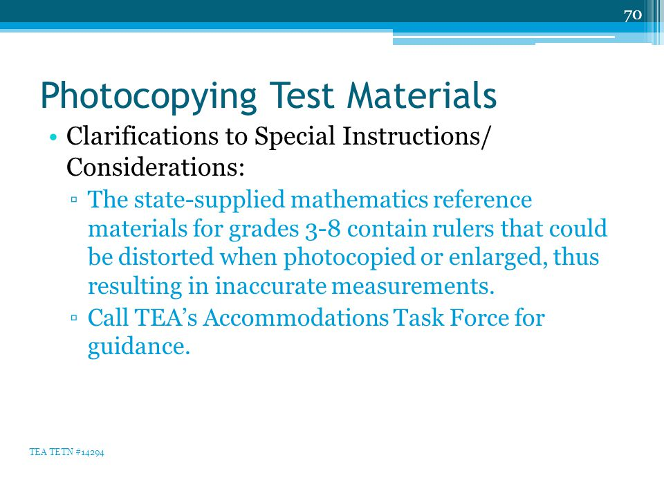 Photocopying Test Materials Clarifications to Special Instructions/ Considerations: ▫The state-supplied mathematics reference materials for grades 3-8