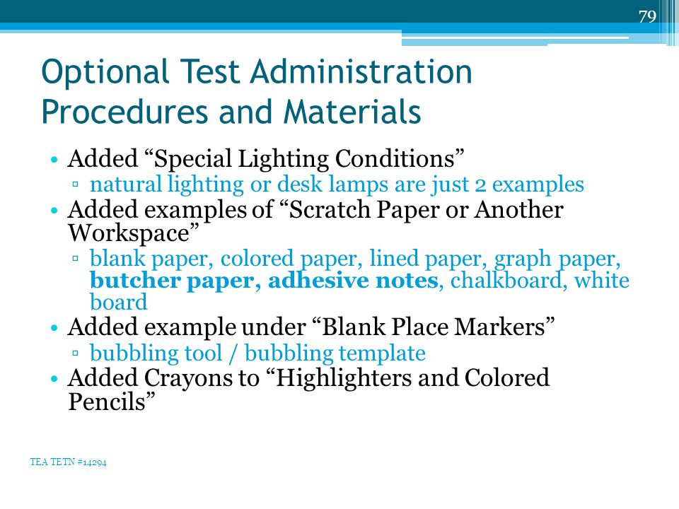 """Optional Test Administration Procedures and Materials Added """"Special Lighting Conditions"""" ▫natural lighting or desk lamps are just 2 examples Added ex"""