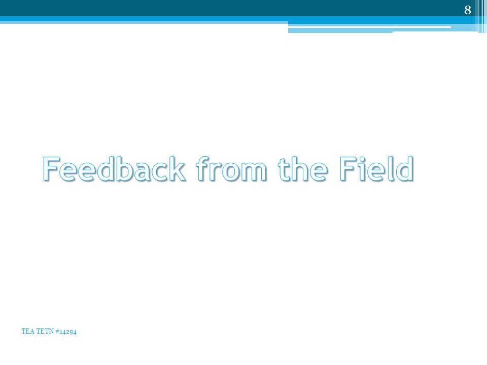 Feedback from the Field Regarding 2011-2012 Accommodation Policies In May TEA requested feedback from the field about accommodation policies.